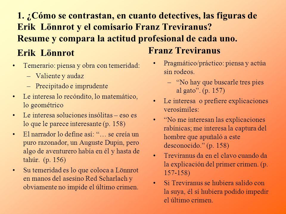 1. ¿Cómo se contrastan, en cuanto detectives, las figuras de Erik Lönnrot y el comisario Franz Treviranus? Resume y compara la actitud profesional de