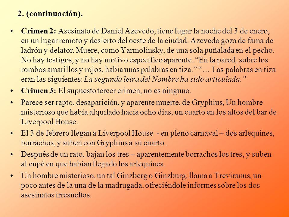 2. (continuación). Crimen 2: Asesinato de Daniel Azevedo, tiene lugar la noche del 3 de enero, en un lugar remoto y desierto del oeste de la ciudad. A