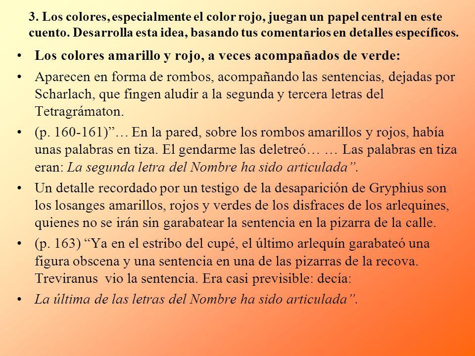 3. Los colores, especialmente el color rojo, juegan un papel central en este cuento. Desarrolla esta idea, basando tus comentarios en detalles específ