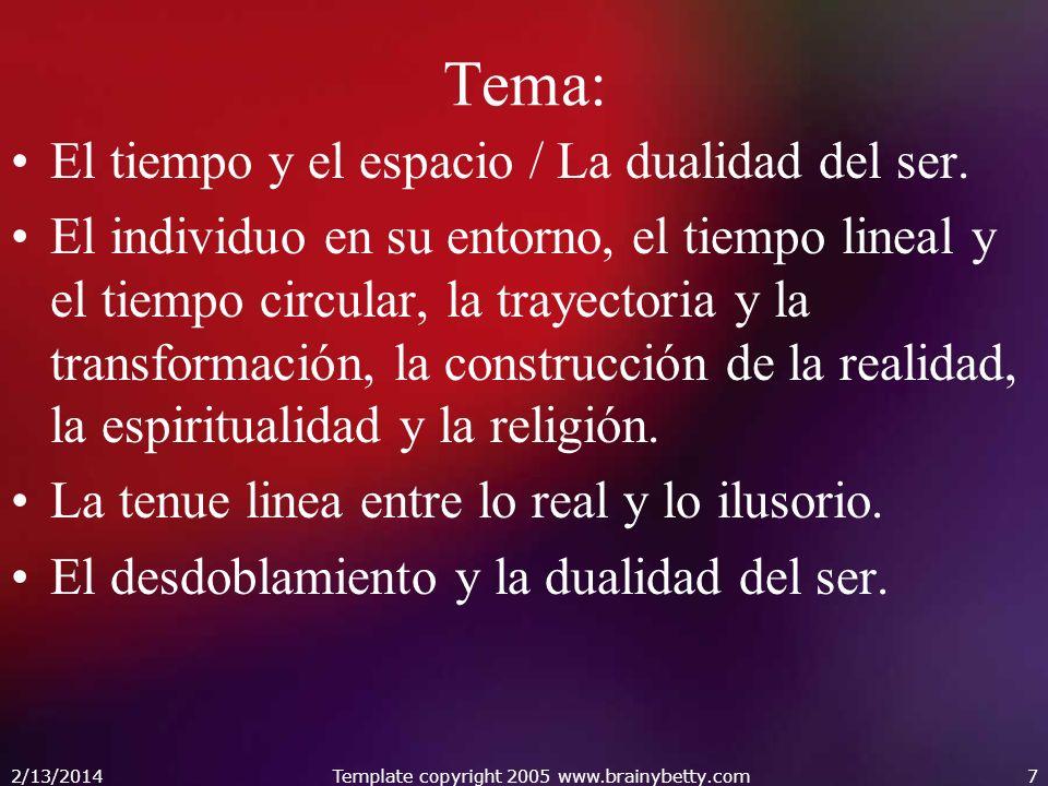 Tema: El tiempo y el espacio / La dualidad del ser. El individuo en su entorno, el tiempo lineal y el tiempo circular, la trayectoria y la transformac