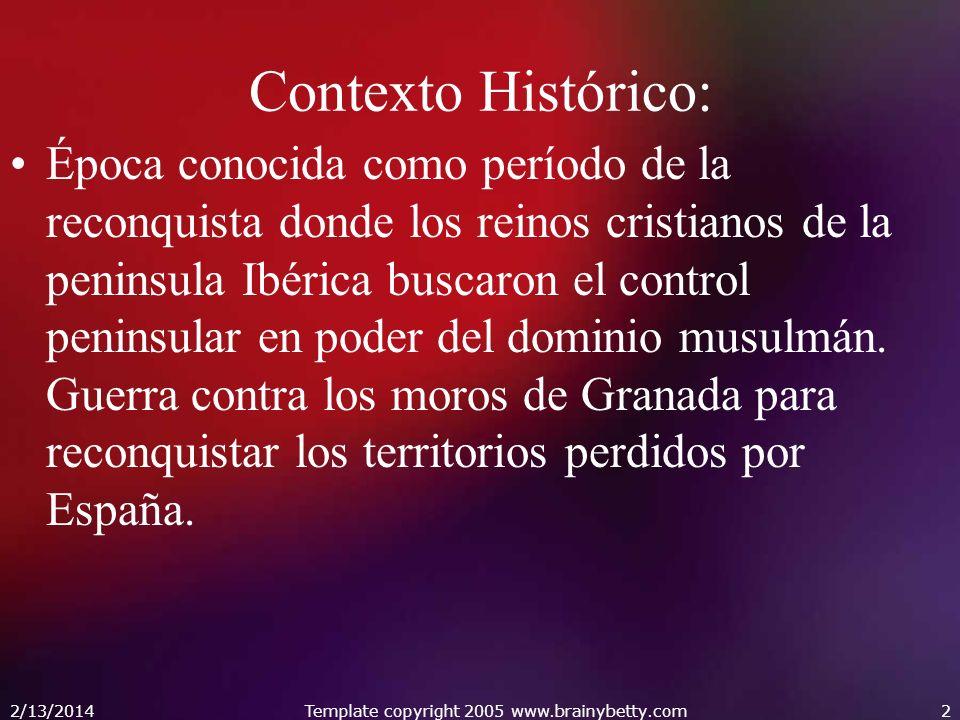 Contexto Histórico: Época conocida como período de la reconquista donde los reinos cristianos de la peninsula Ibérica buscaron el control peninsular e