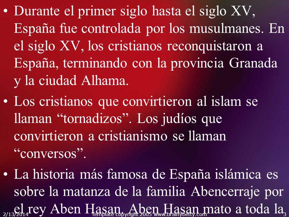 Durante el primer siglo hasta el siglo XV, España fue controlada por los musulmanes. En el siglo XV, los cristianos reconquistaron a España, terminand