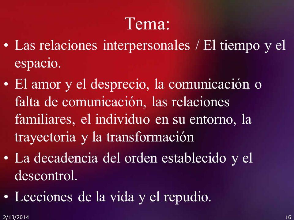 Tema: Las relaciones interpersonales / El tiempo y el espacio.