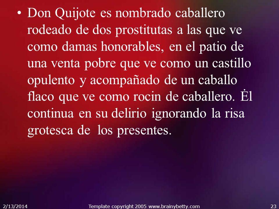 Don Quijote es nombrado caballero rodeado de dos prostitutas a las que ve como damas honorables, en el patio de una venta pobre que ve como un castill