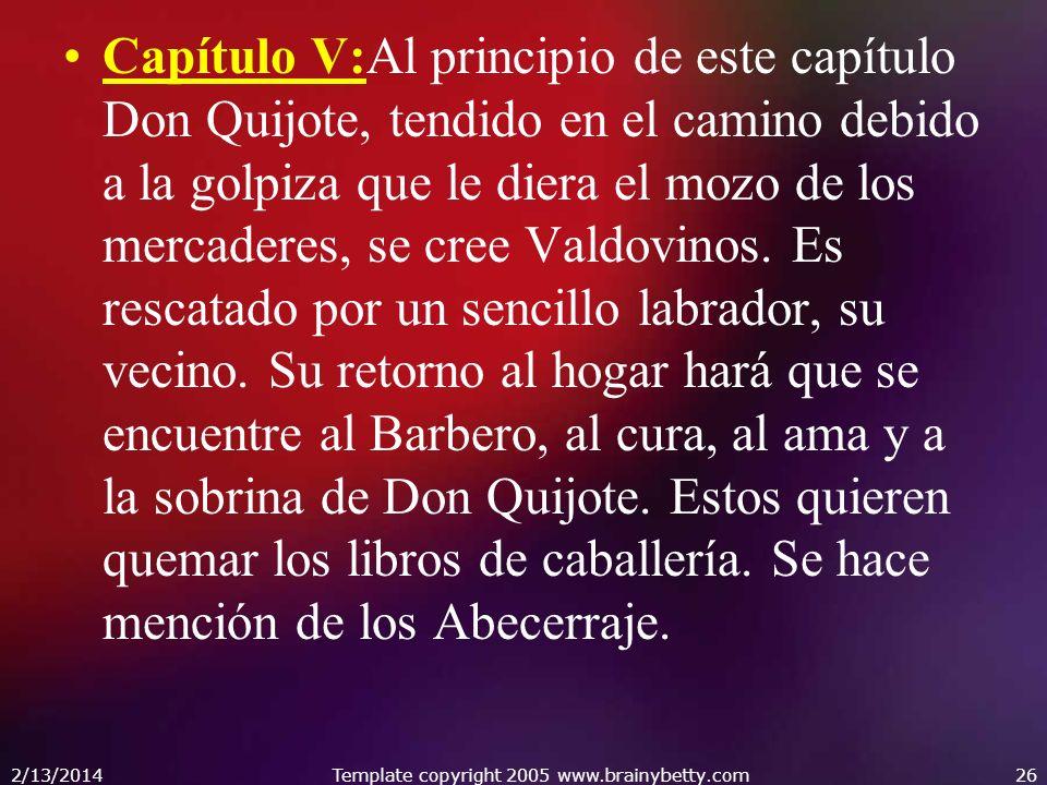 Capítulo V:Al principio de este capítulo Don Quijote, tendido en el camino debido a la golpiza que le diera el mozo de los mercaderes, se cree Valdovi