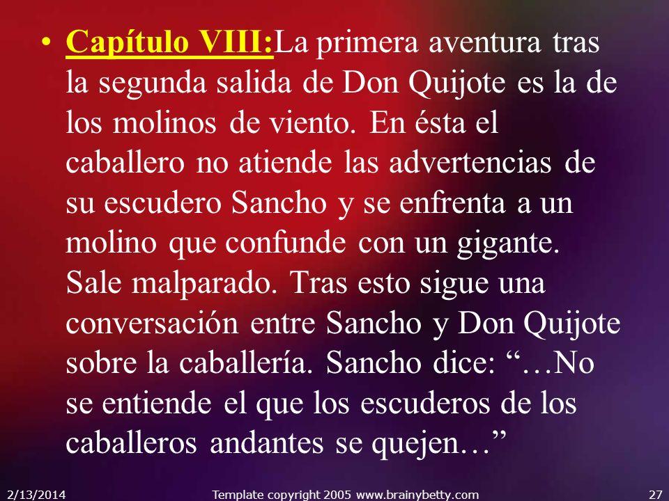 Capítulo VIII:La primera aventura tras la segunda salida de Don Quijote es la de los molinos de viento. En ésta el caballero no atiende las advertenci