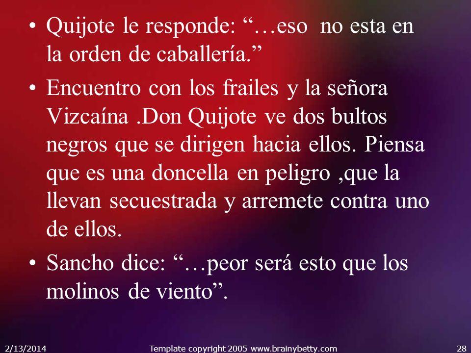 Quijote le responde: …eso no esta en la orden de caballería. Encuentro con los frailes y la señora Vizcaína.Don Quijote ve dos bultos negros que se di