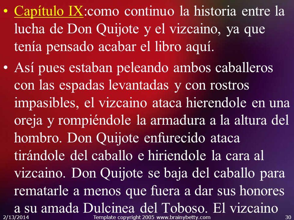 Capítulo IX:como continuo la historia entre la lucha de Don Quijote y el vizcaino, ya que tenía pensado acabar el libro aquí. Así pues estaban peleand