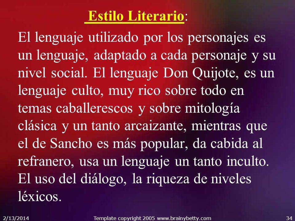 Estilo Literario: El lenguaje utilizado por los personajes es un lenguaje, adaptado a cada personaje y su nivel social. El lenguaje Don Quijote, es un