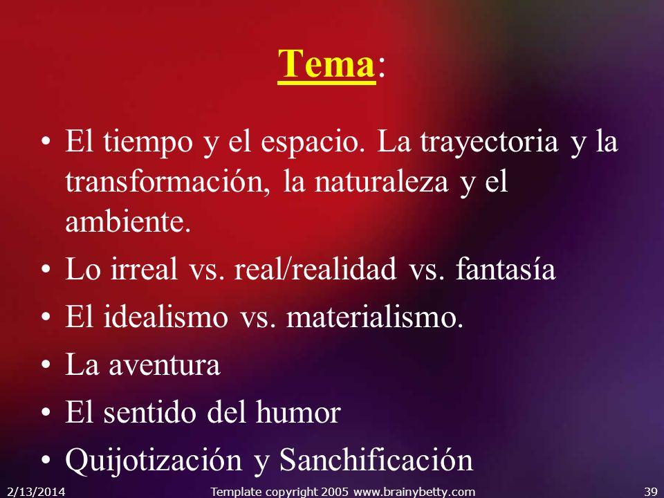 Tema: El tiempo y el espacio. La trayectoria y la transformación, la naturaleza y el ambiente. Lo irreal vs. real/realidad vs. fantasía El idealismo v