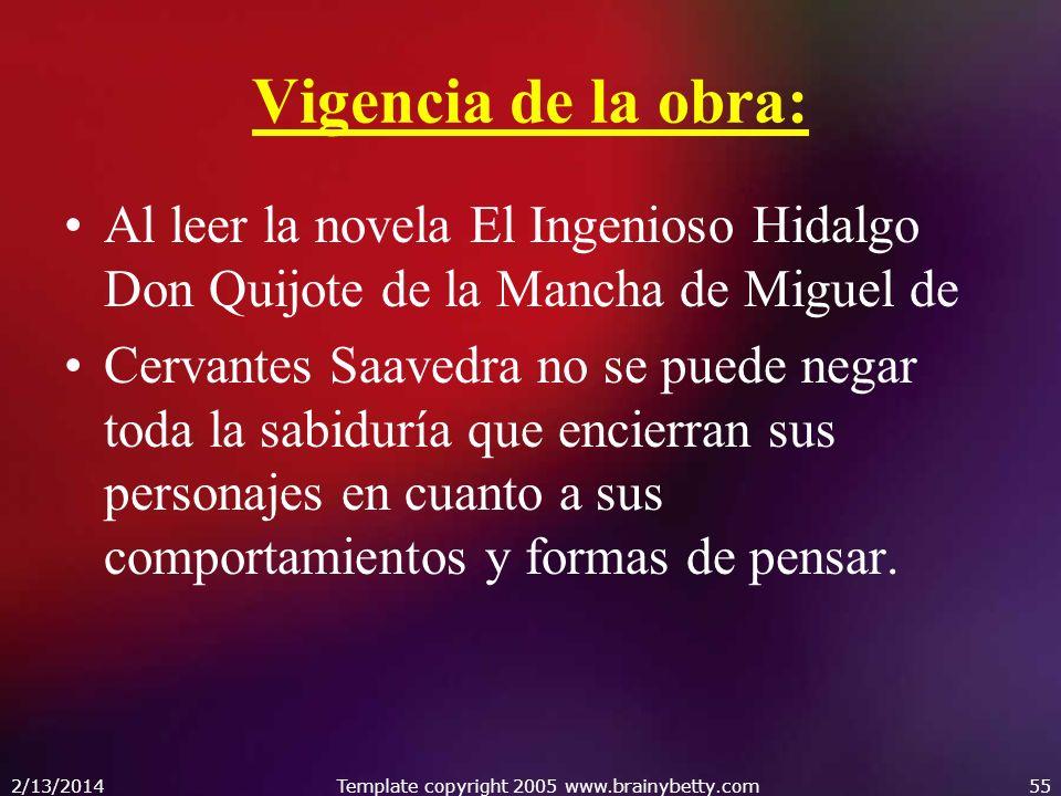 Vigencia de la obra: Al leer la novela El Ingenioso Hidalgo Don Quijote de la Mancha de Miguel de Cervantes Saavedra no se puede negar toda la sabidur