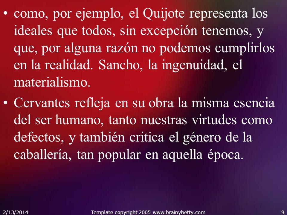 como, por ejemplo, el Quijote representa los ideales que todos, sin excepción tenemos, y que, por alguna razón no podemos cumplirlos en la realidad. S