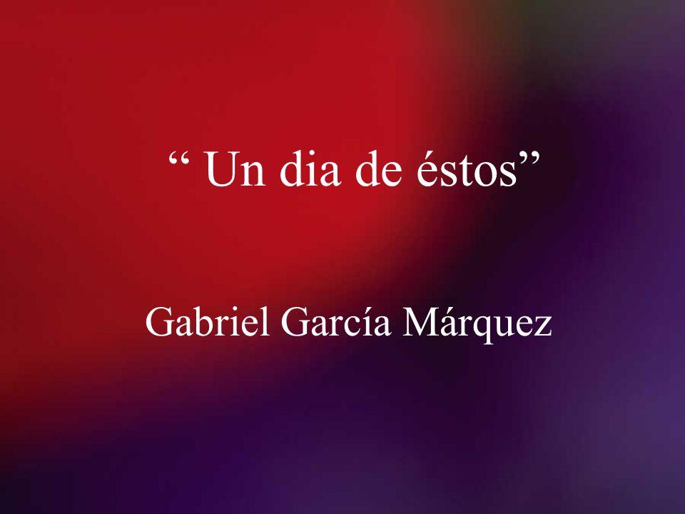 Un dia de éstos Gabriel García Márquez