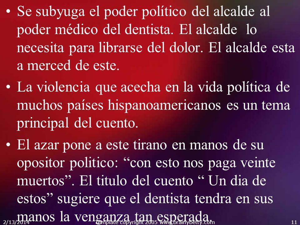 Se subyuga el poder político del alcalde al poder médico del dentista.