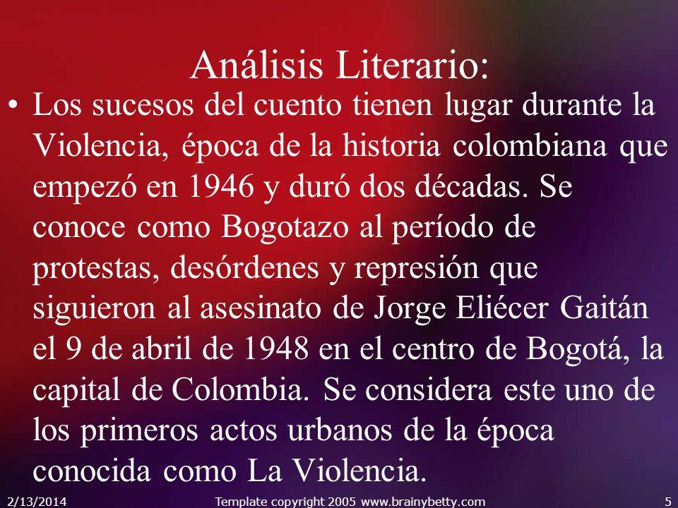 Análisis Literario: Los sucesos del cuento tienen lugar durante la Violencia, época de la historia colombiana que empezó en 1946 y duró dos décadas.