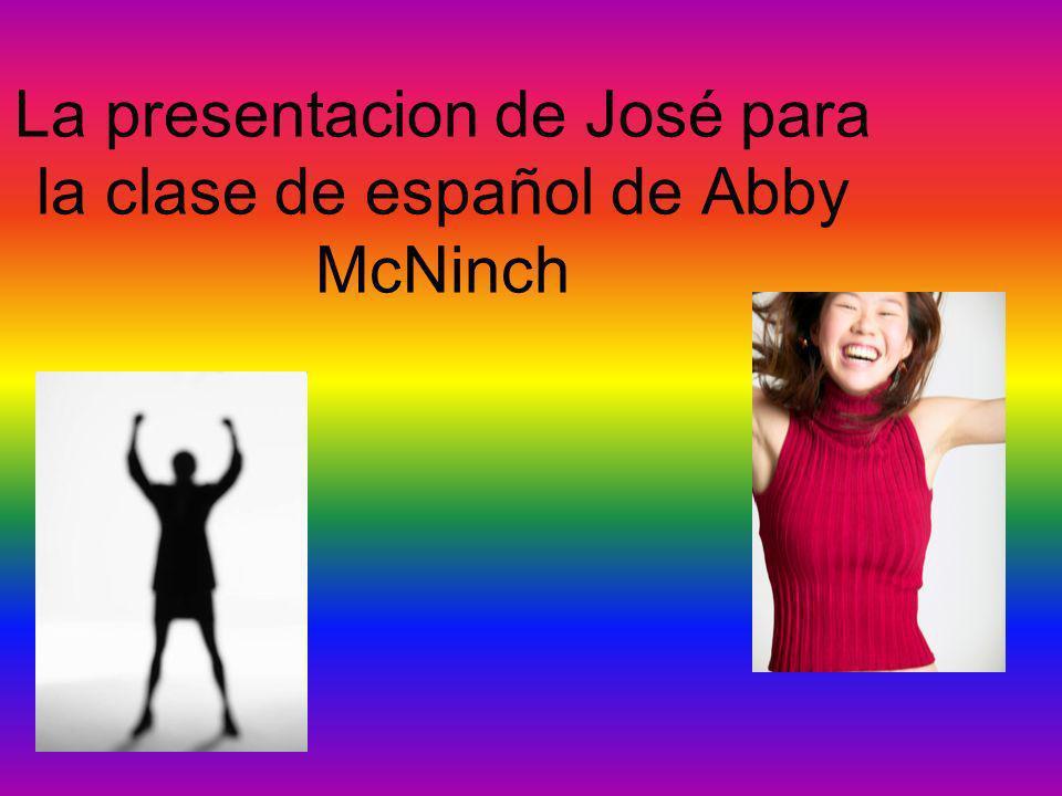 La presentacion de José para la clase de español de Abby McNinch