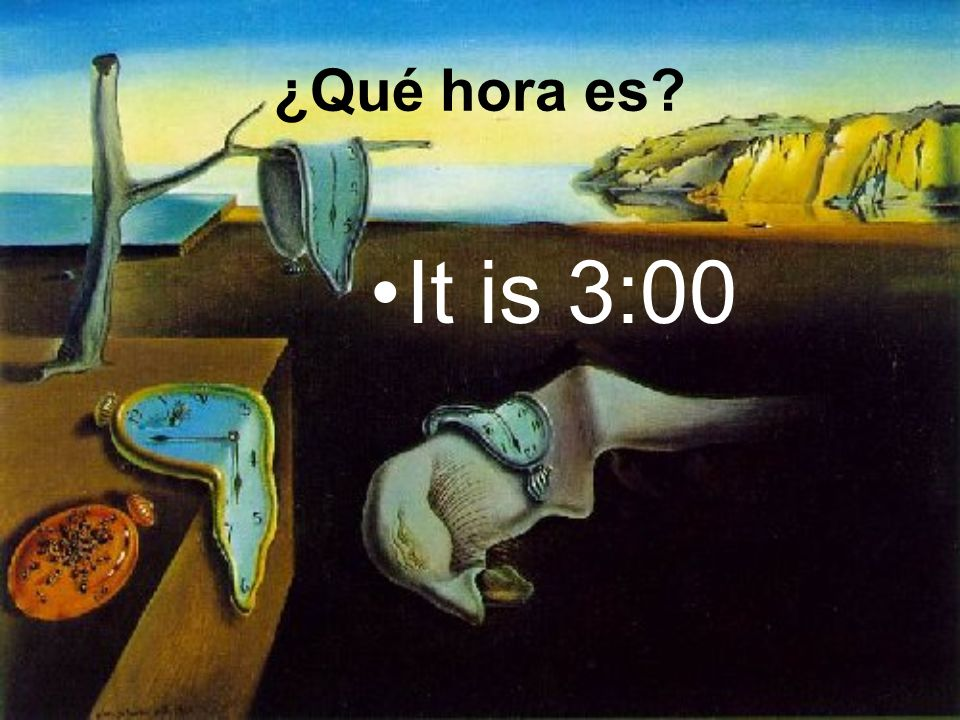 It is 3:00 ¿Qué hora es?