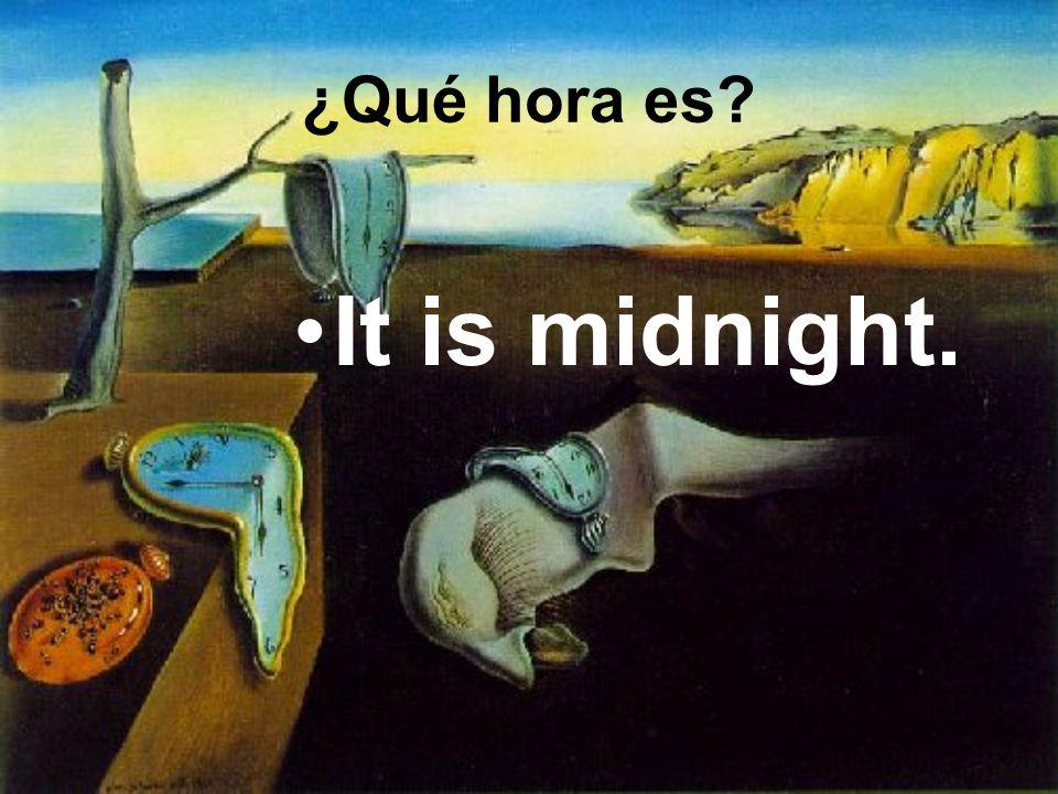It is midnight. ¿Qué hora es?