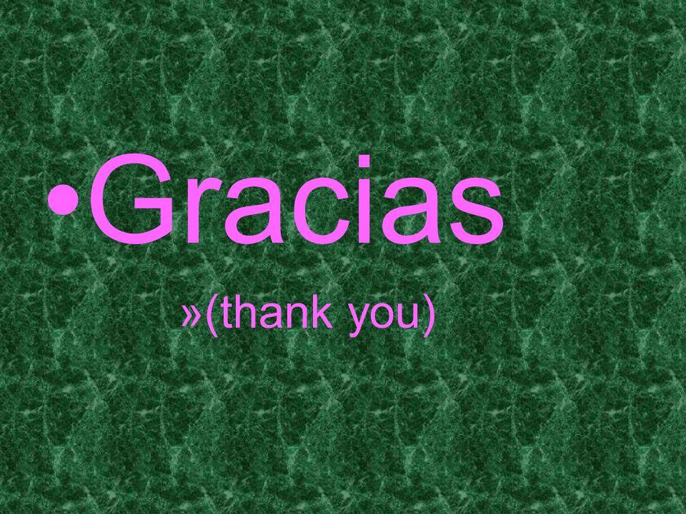 Gracias »(thank you)