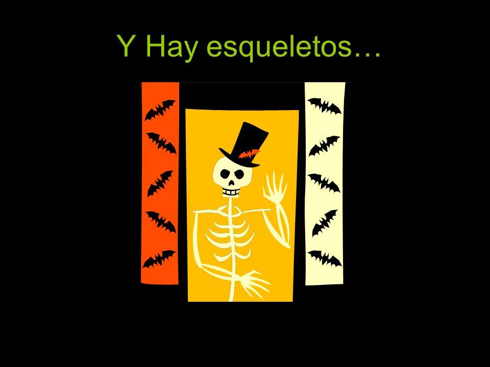 Y Hay esqueletos…
