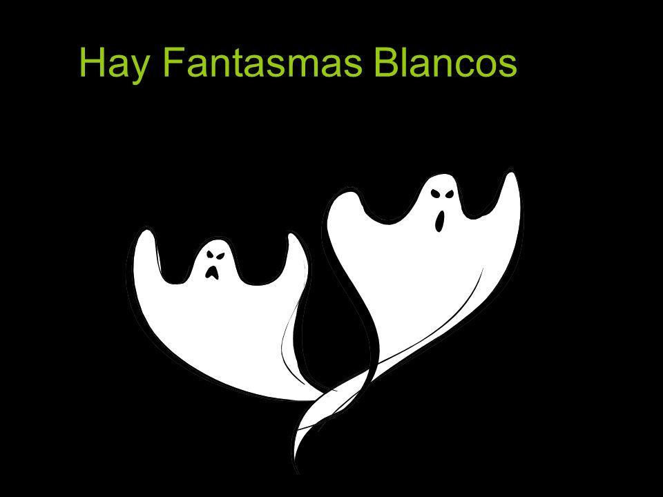 Hay Fantasmas Blancos