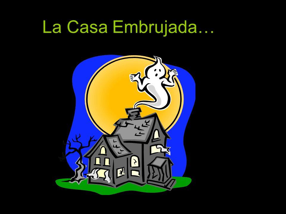 La Casa Embrujada…