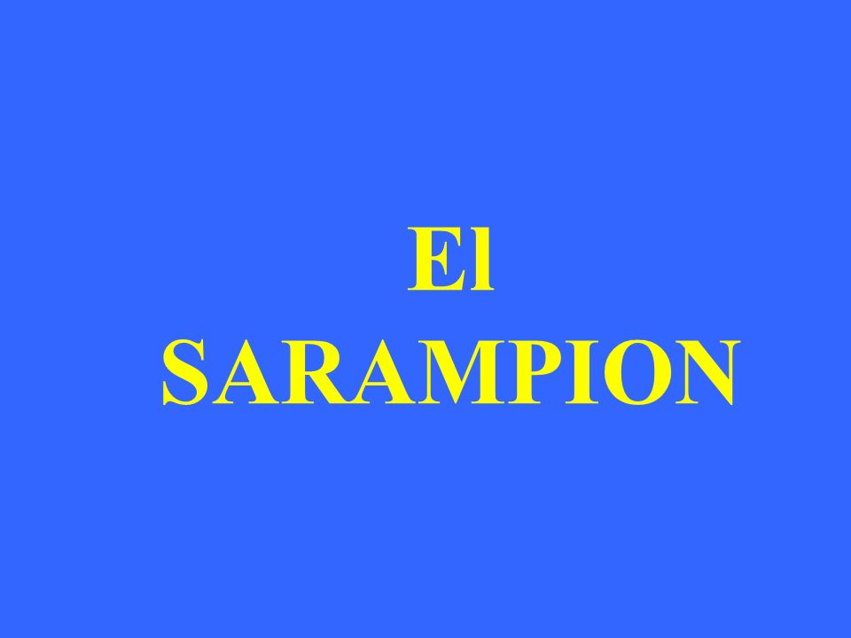 El SARAMPION