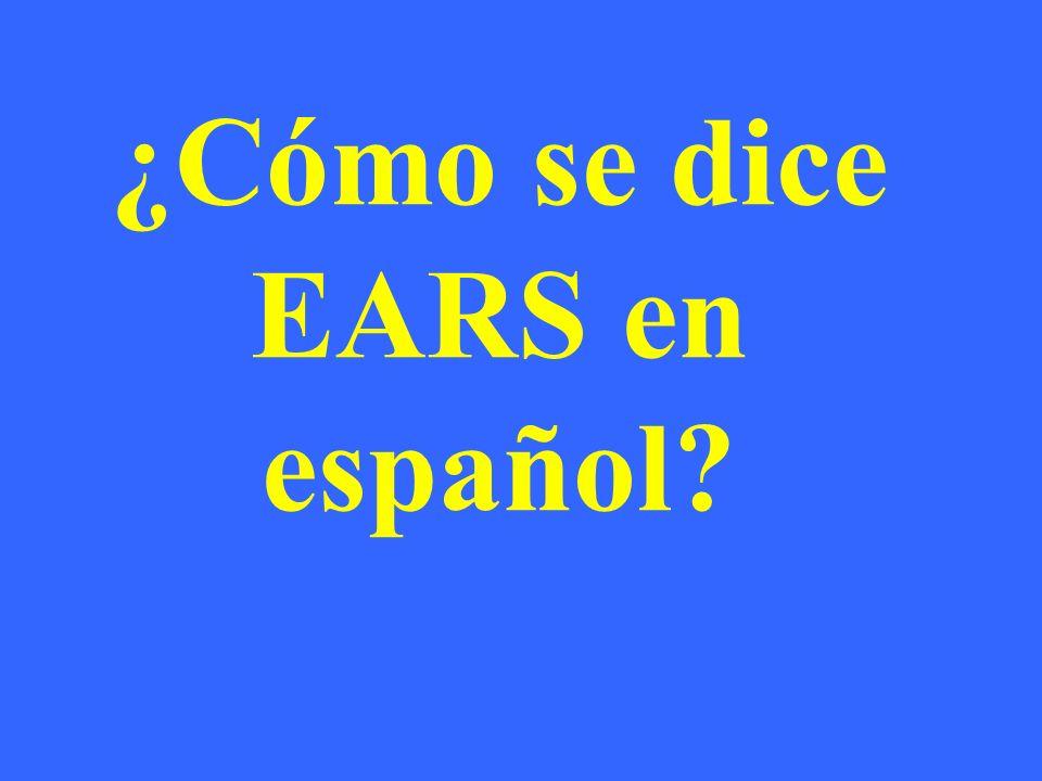 ¿Cómo se dice EARS en español?