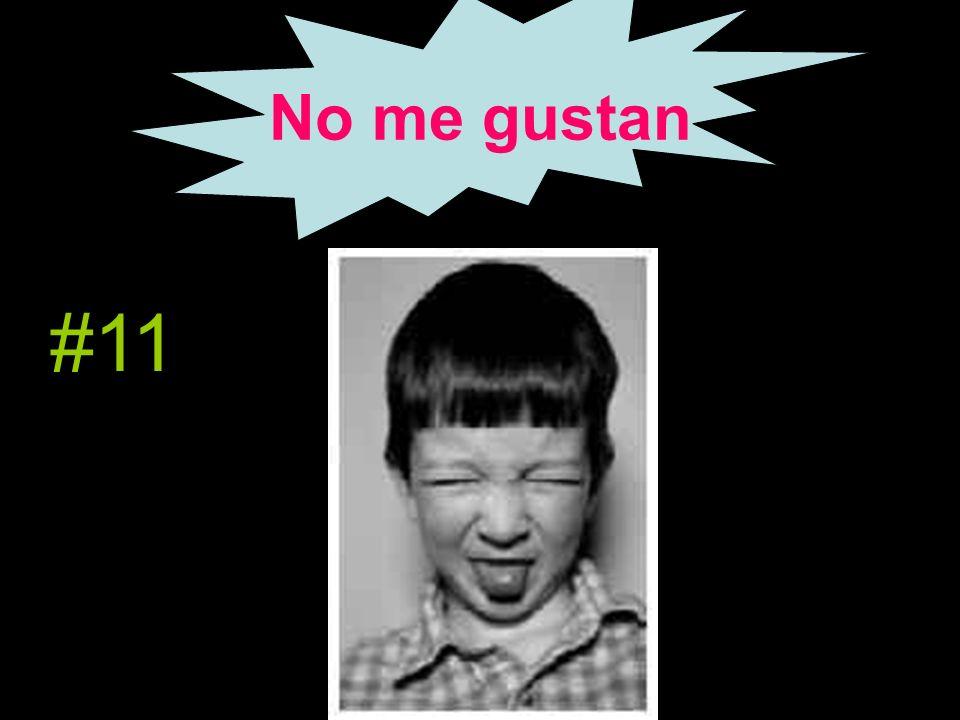 No me gustan #11