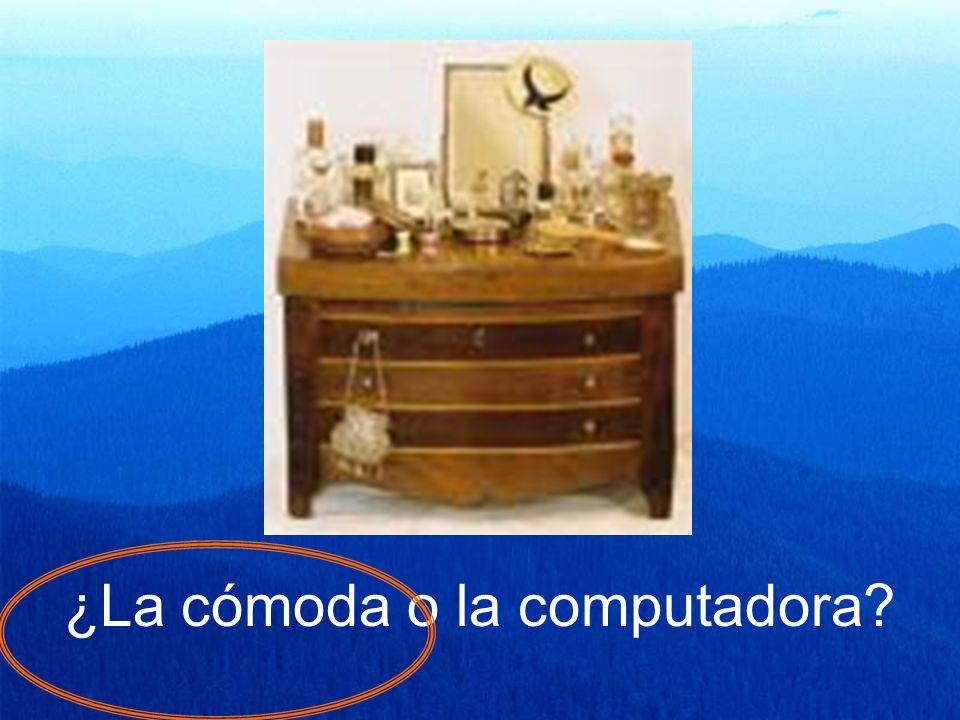 ¿La cómoda o la computadora?