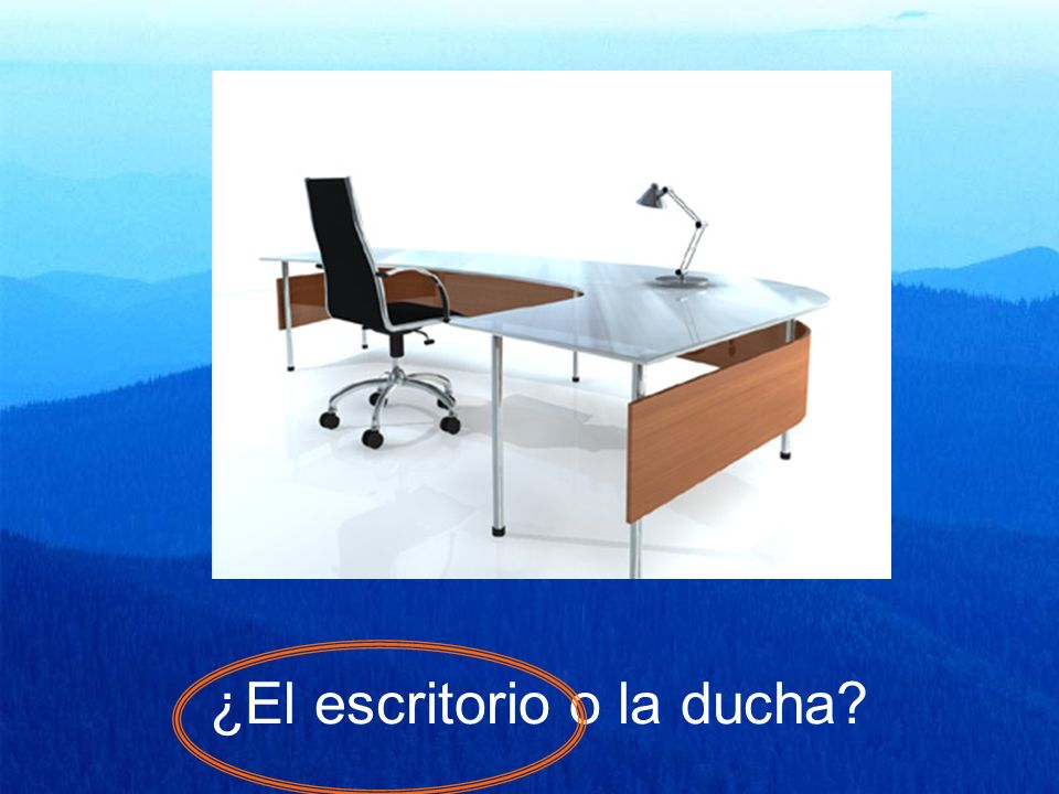 ¿El escritorio o la ducha?