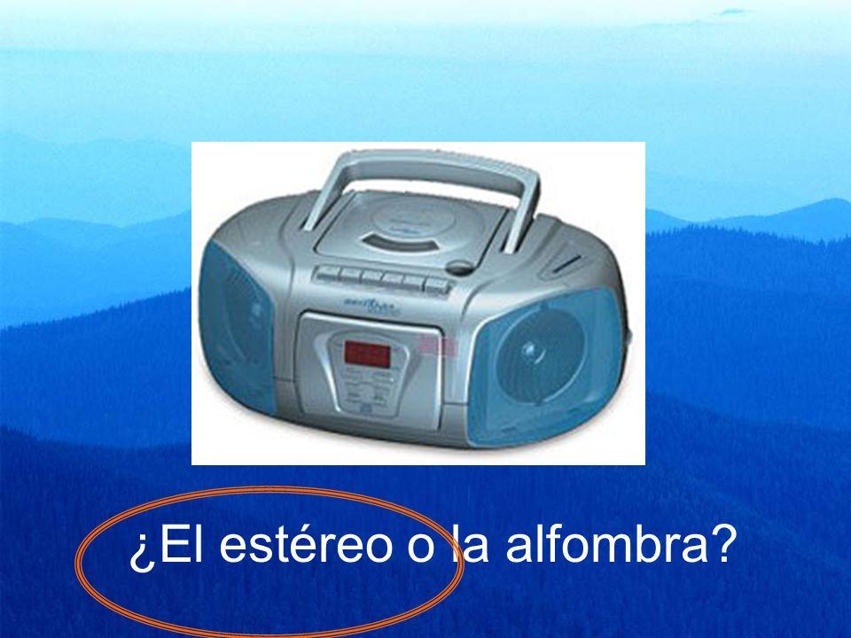 ¿El estéreo o la alfombra?