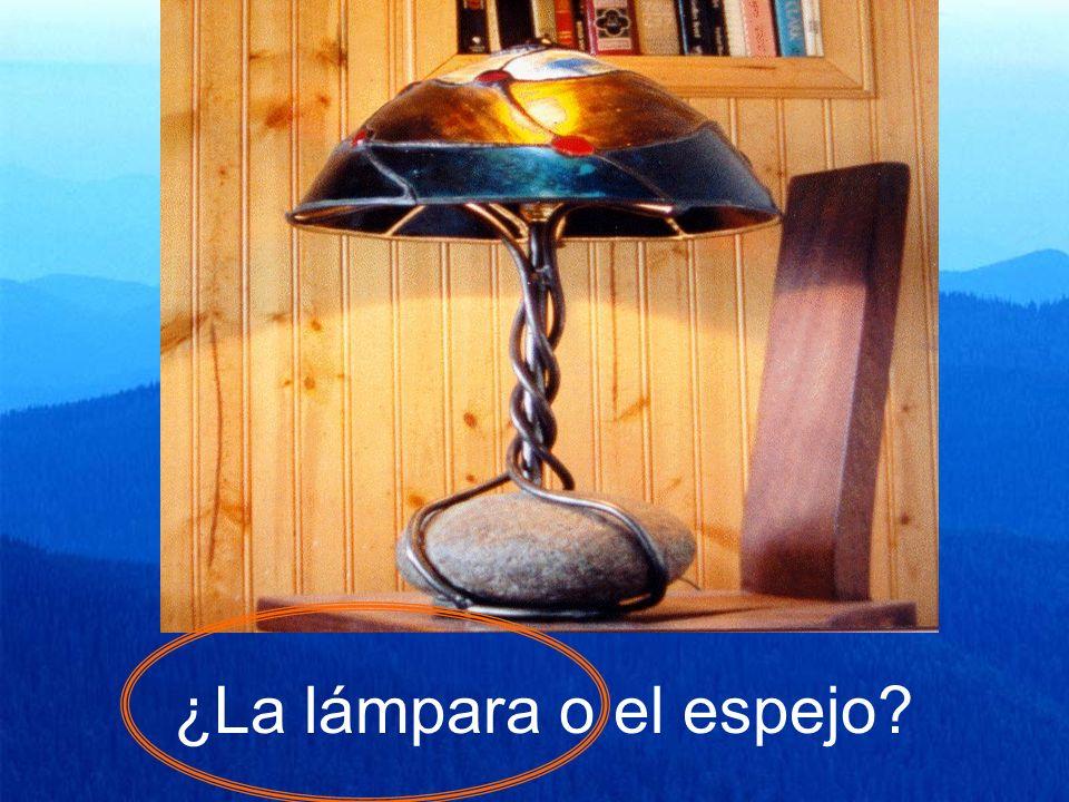 ¿La lámpara o el espejo?