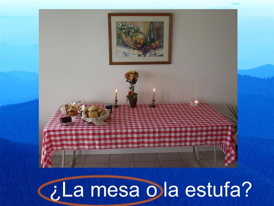 ¿La mesa o la estufa?