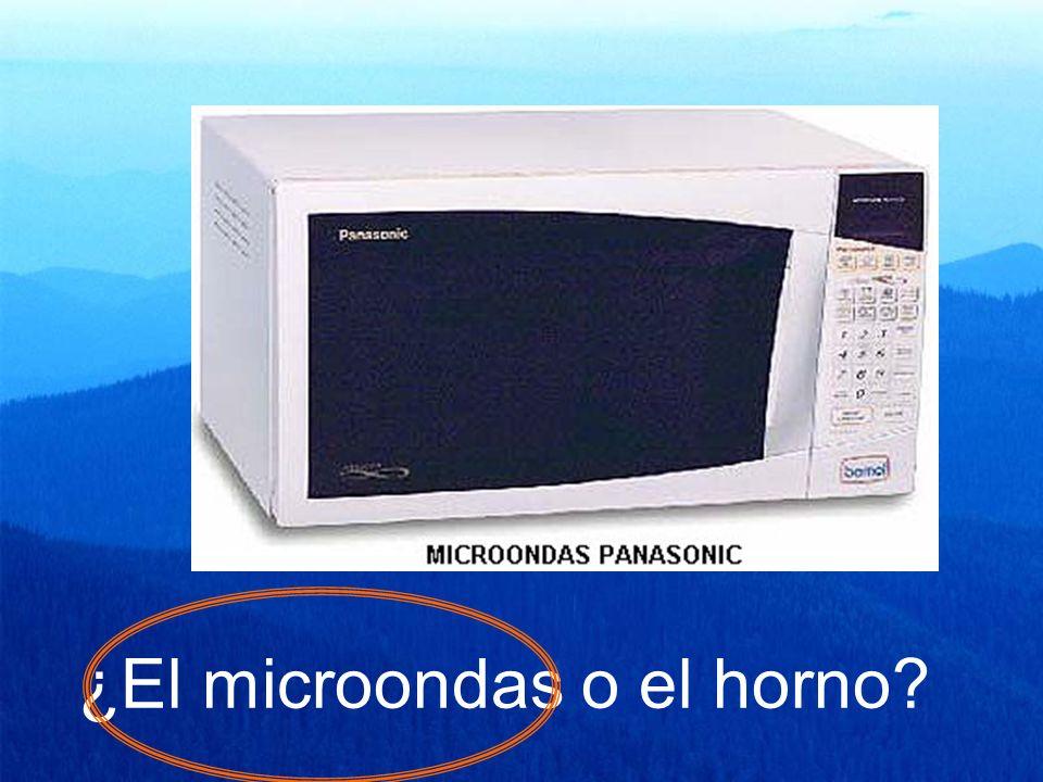 ¿El microondas o el horno?