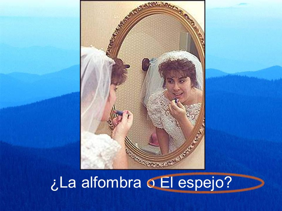 ¿La alfombra o El espejo?