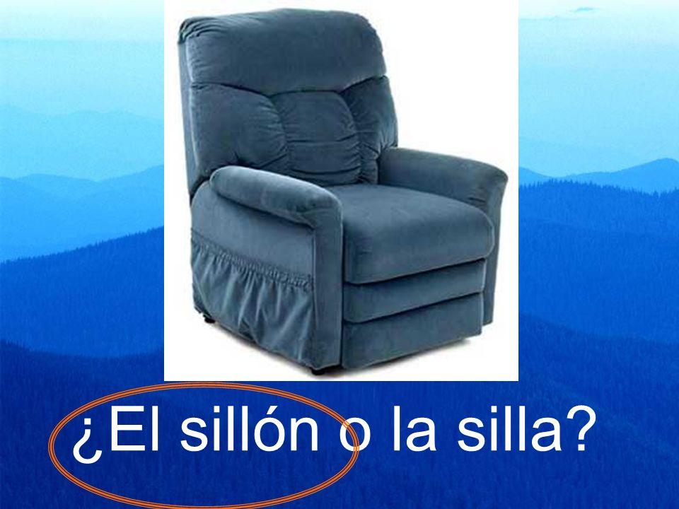 ¿El sillón o la silla?
