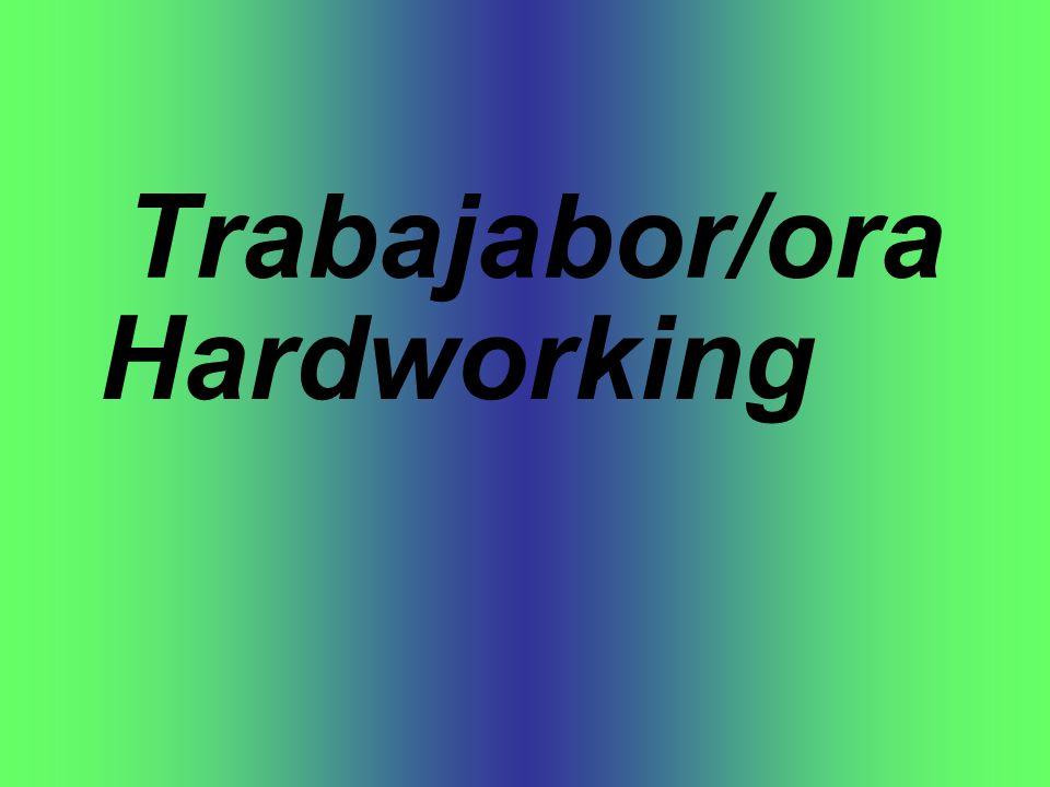 Trabajabor/ora Hardworking
