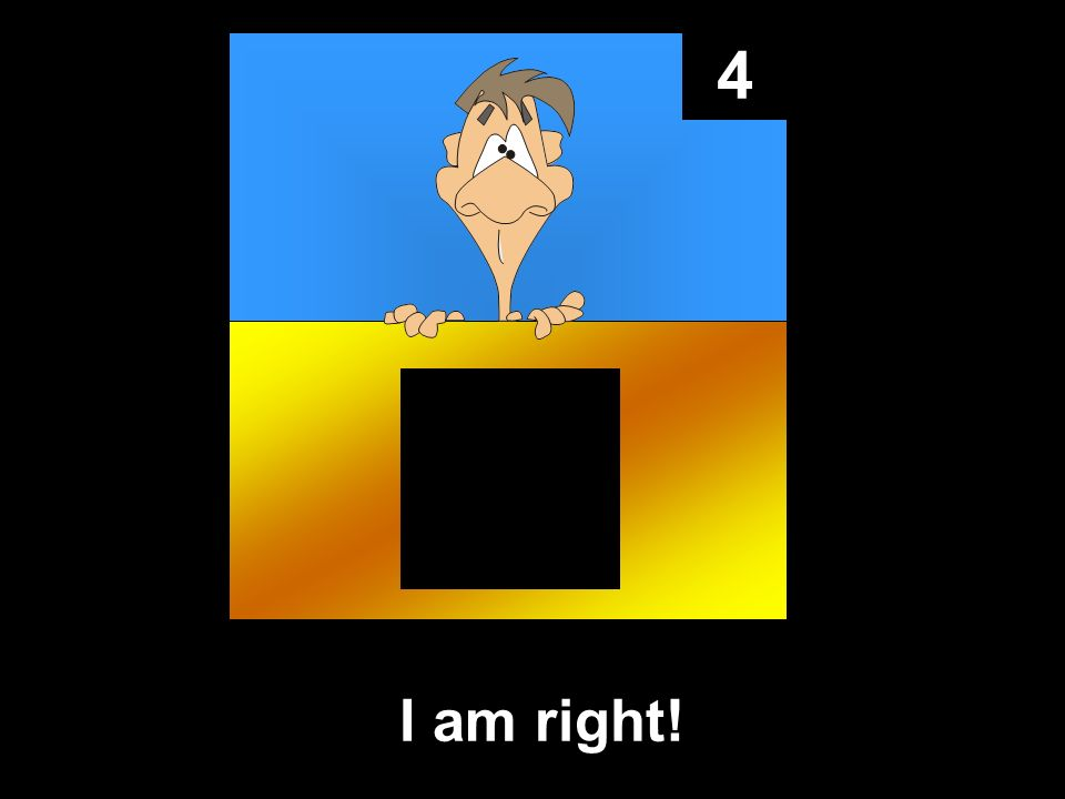 4 I am right!