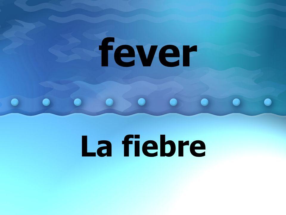 fever La fiebre