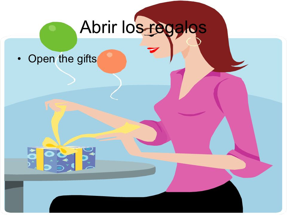 Abrir los regalos Open the gifts