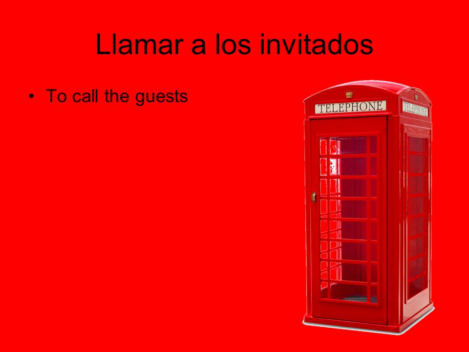 Llamar a los invitados To call the guests