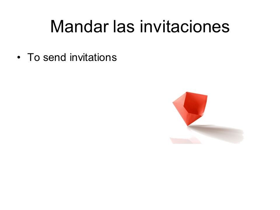 Mandar las invitaciones To send invitations
