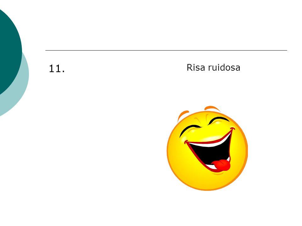 11. Risa ruidosa
