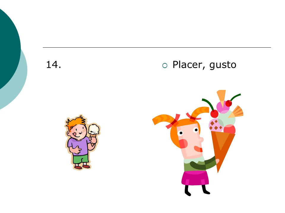 14. Placer, gusto