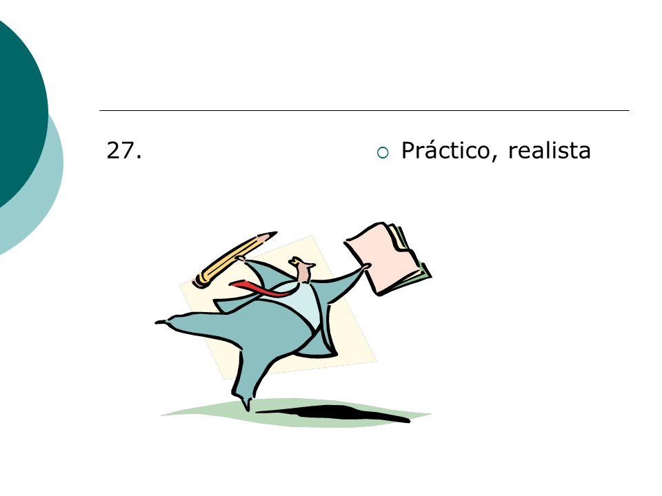 27. Práctico, realista