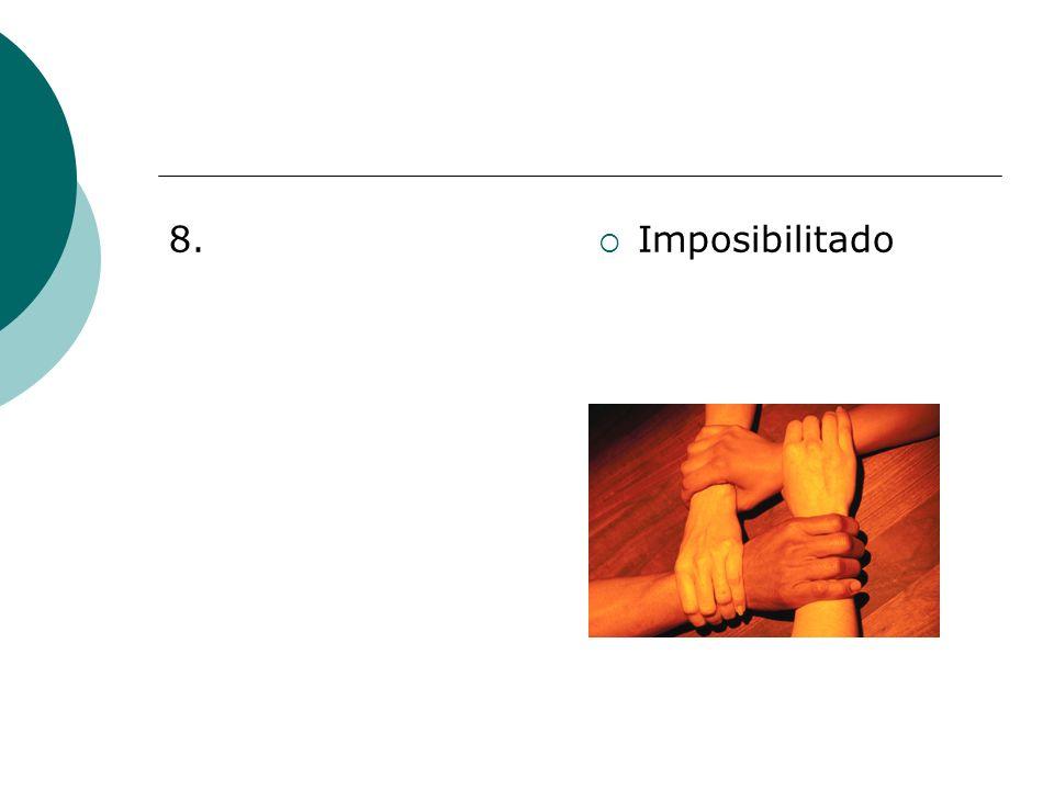 8. Imposibilitado