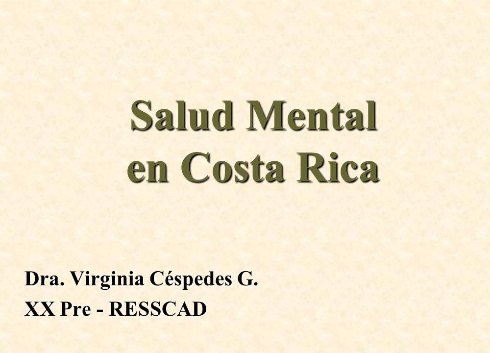 Salud Mental en Costa Rica Dra. Virginia Céspedes G. XX Pre - RESSCAD