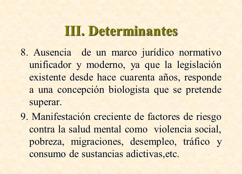 Ausencia de un marco jurídico normativo unificador y moderno, ya que la legislación existente desde hace cuarenta años, responde a una concepción biol