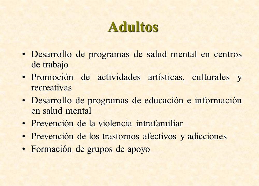 Adultos Desarrollo de programas de salud mental en centros de trabajoDesarrollo de programas de salud mental en centros de trabajo Promoción de activi